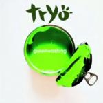 Greenwashing, le nouveau Tryo !